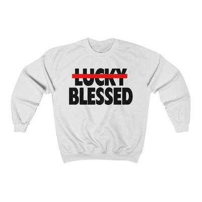 Blessed Not Lucky Unisex Sweatshirt