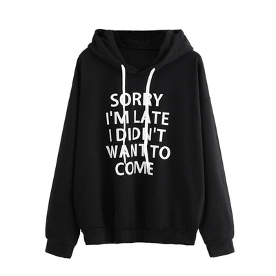 Sorry I Didn't Want To Come Hoodie