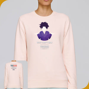 Two Sides | WHY CAN'T IBU | Sweatshirts