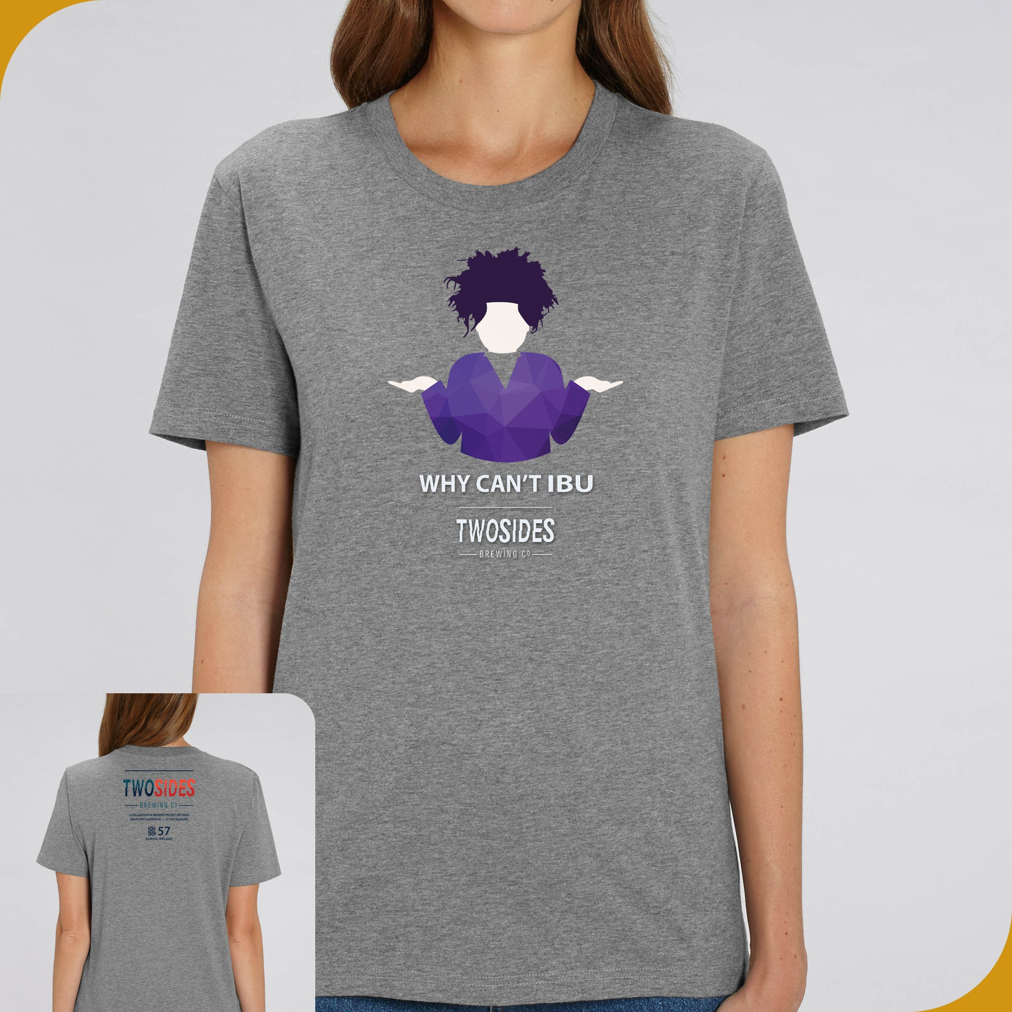 Two Sides | WHY CAN'T IBU | Unisex Tees