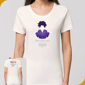 Two Sides | WHY CAN'T IBU | Ladies Tees