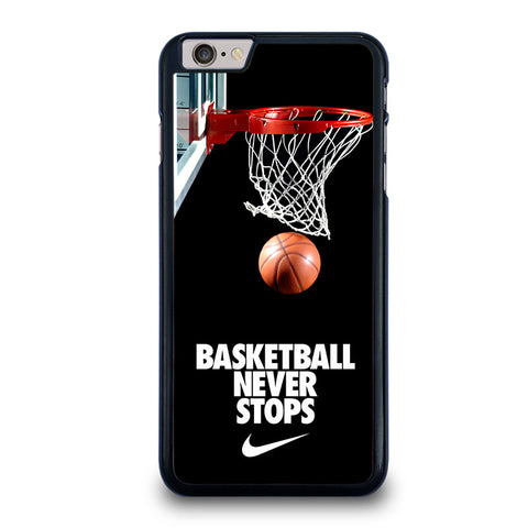 BASKETBALL-NEVER-STOPS-iphone-6-6s-plus-case-cover
