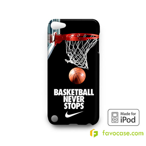 BASKETBALL NEVER STOPS NBA  iPod Touch 4, 5 Case Cover