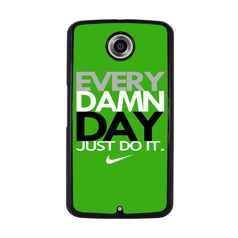 EVERY-DAMN-DAY-5-nexus-6-case-cover