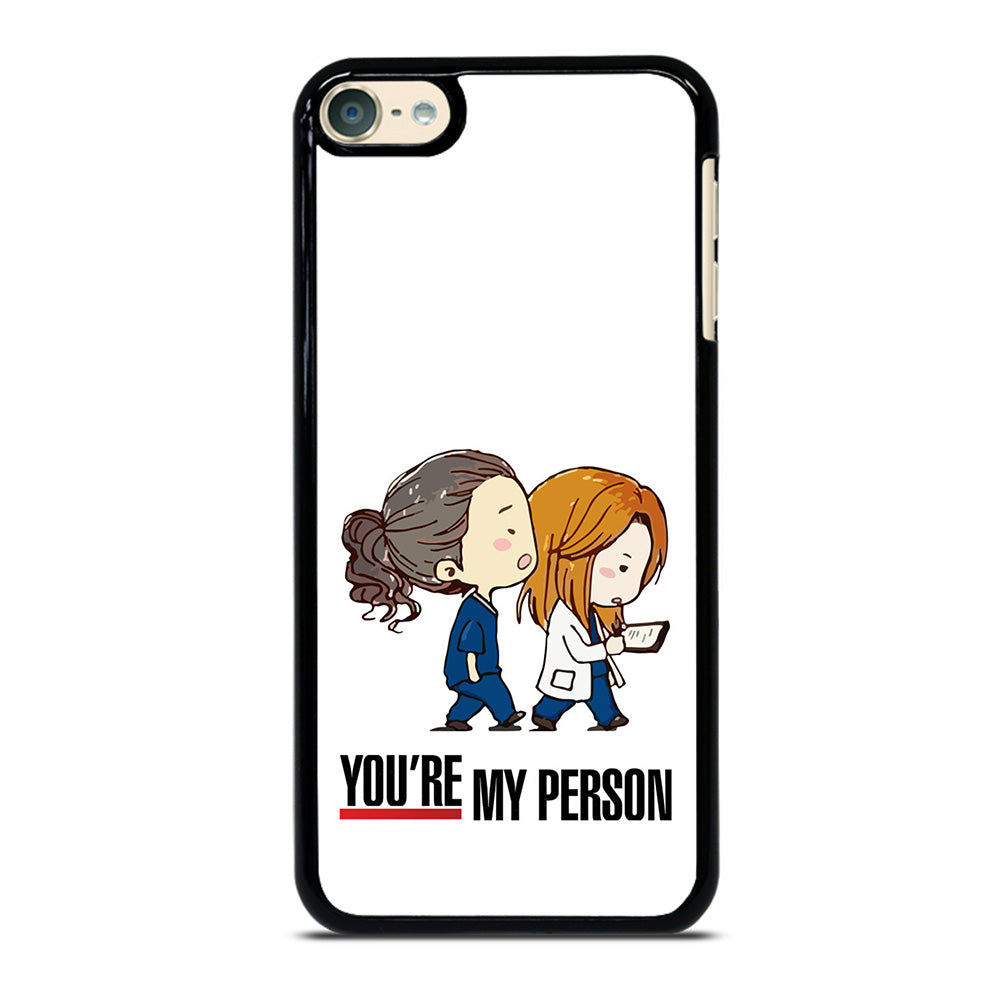 GREY\' S ANATOMY YOU\'RE MY PERSON iPod Touch 6 Case - Best Custom ...