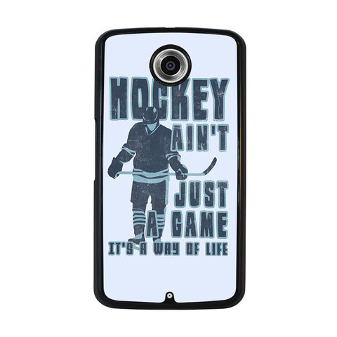 HOCKEY-AIN'T-JUST-A-GAME-nexus-6-case-cover