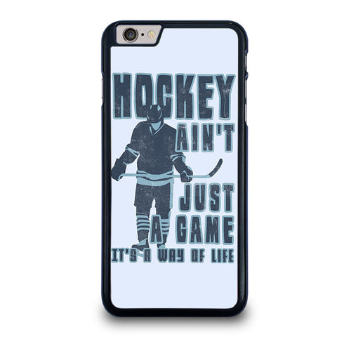 HOCKEY-AIN'T-JUST-A-GAME-iphone-6-6s-plus-case-cover