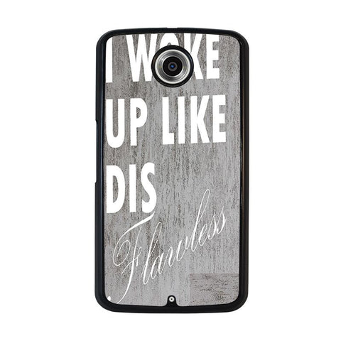 I-WOKE-UP-LIKE-THIS-1-nexus-6-case-cover