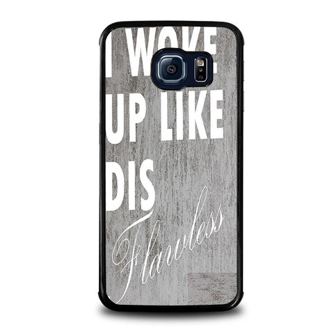 I-WOKE-UP-LIKE-THIS-1-samsung-galaxy-s6-edge-case-cover