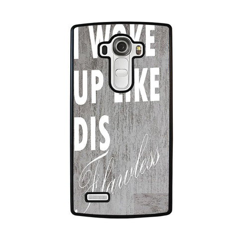 I-WOKE-UP-LIKE-THIS-1-lg-g4-case-cover