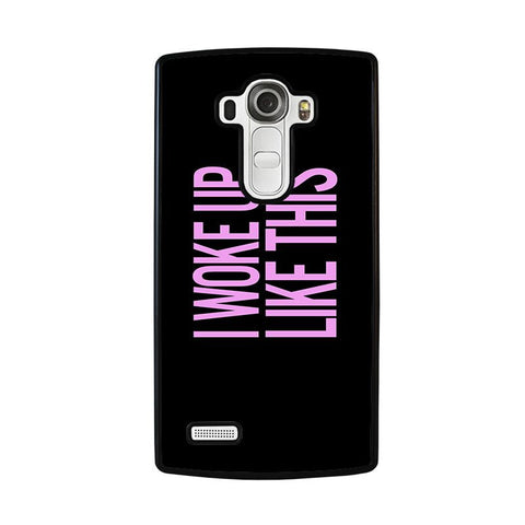I-WOKE-UP-LIKE-THIS-2-lg-g4-case-cover