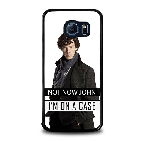 NOT-NOW-JOHN-I'M-ON-A-CASE-samsung-galaxy-s6-edge-case-cover