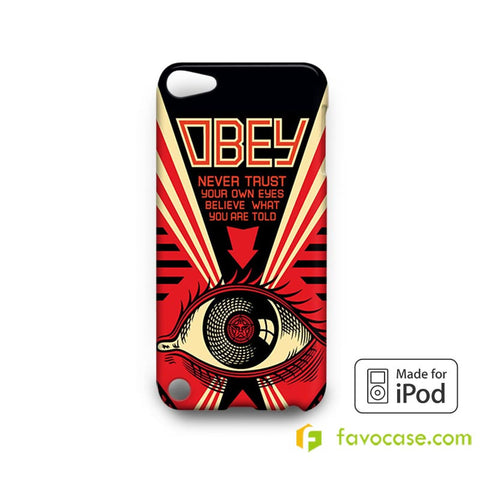 OBEY NEVER TRUST YOUR OWN EYES  iPod Touch 4 5 6 Case