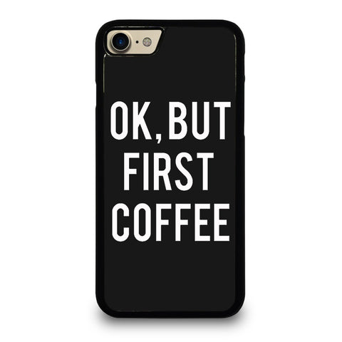 OK-BUT-FIRST-COFFEE-Case-for-iPhone-iPod-Samsung-Galaxy-HTC-One