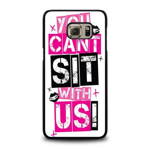 YOU-CAN'T-SIT-WITH-US-samsung-galaxy-s6-edge-plus-case-cover