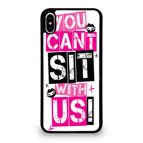 YOU CAN'T SIT WITH US-iphone-xs-max-case-cover