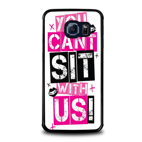 YOU-CAN'T-SIT-WITH-US-samsung-galaxy-s6-edge-case-cover