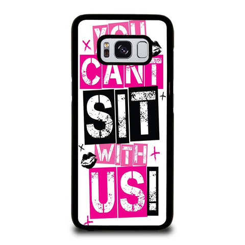 YOU-CAN'T-SIT-WITH-US-samsung-galaxy-S8-case-cover