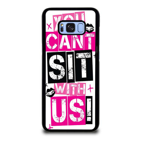 YOU-CAN'T-SIT-WITH-US-samsung-galaxy-S8-plus-case-cover