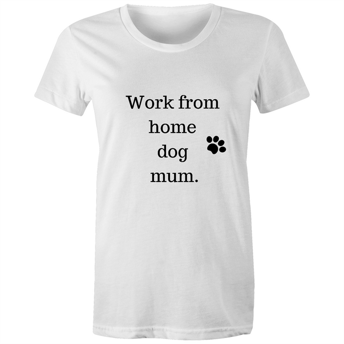 Work From Home Dog Mum T-Shirt-work from home t-shirt-Aus Pet Accessories