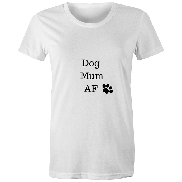Dog Mum AF - T Shirt-Dog Mum AF T Shirt-Aus Pet Accessories