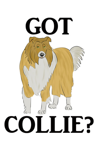 Got Collie?  T-shirts with Rough Sable 2