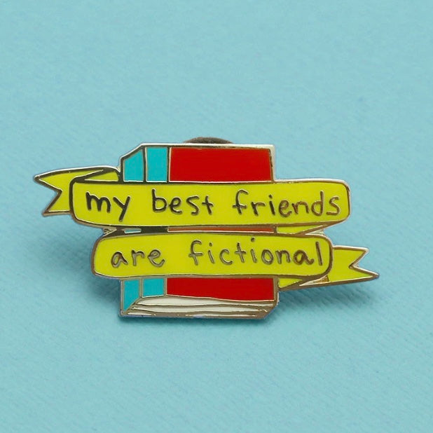 Punky Pins My Best Friends Are Fictional LIMITED EDITION Enamel Pin