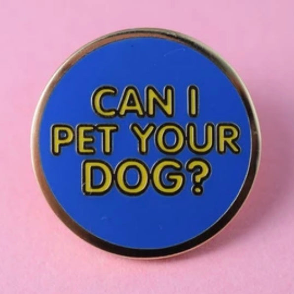 Can I Pet Your Dog? Enamel Pin