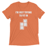 "Tee ""Just Trying to Fit in"""