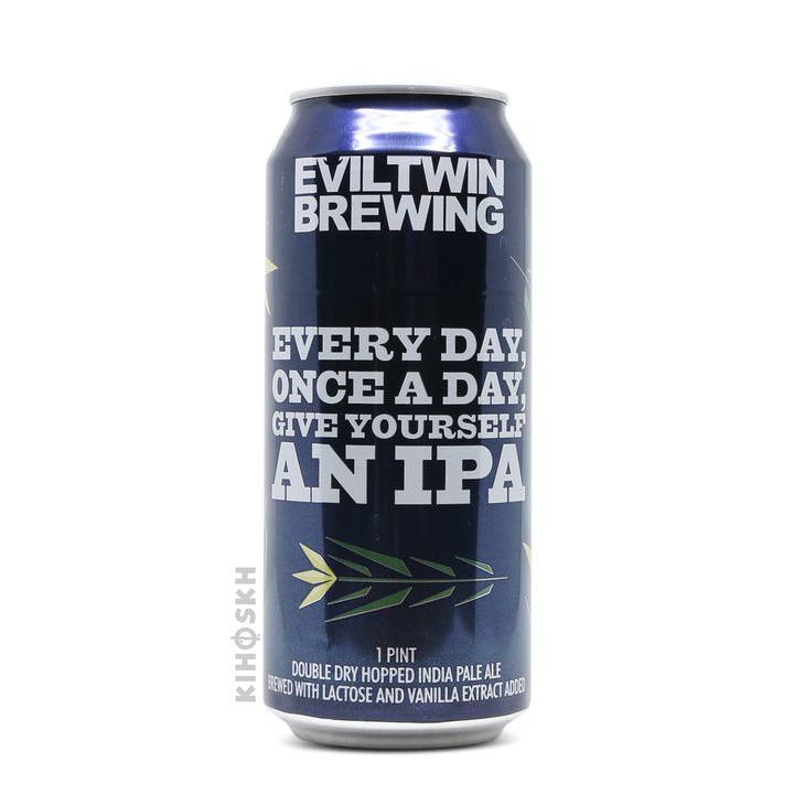 Evil Twin - Every Day Once A Day Give Yourself An IPA