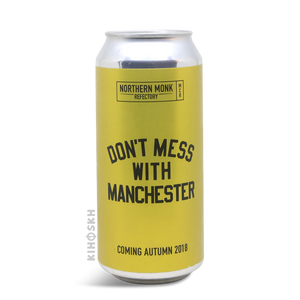 Nothern Monk  - Don't Mess With Manchester