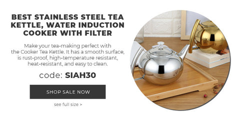 BEST STAINLESS STEEL TEA KETTLE, WATER INDUCTION COOKER WITH FILTER