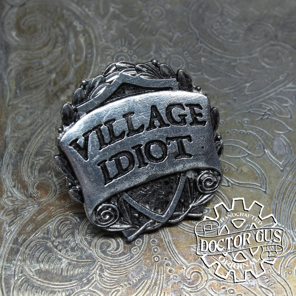 Village Idiot Badge