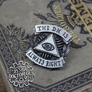 The DM is Always Right Badge