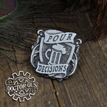 Pour Decisions Badge