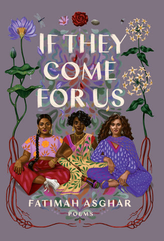 Fatimah Asghar If They Come For Us Poetry