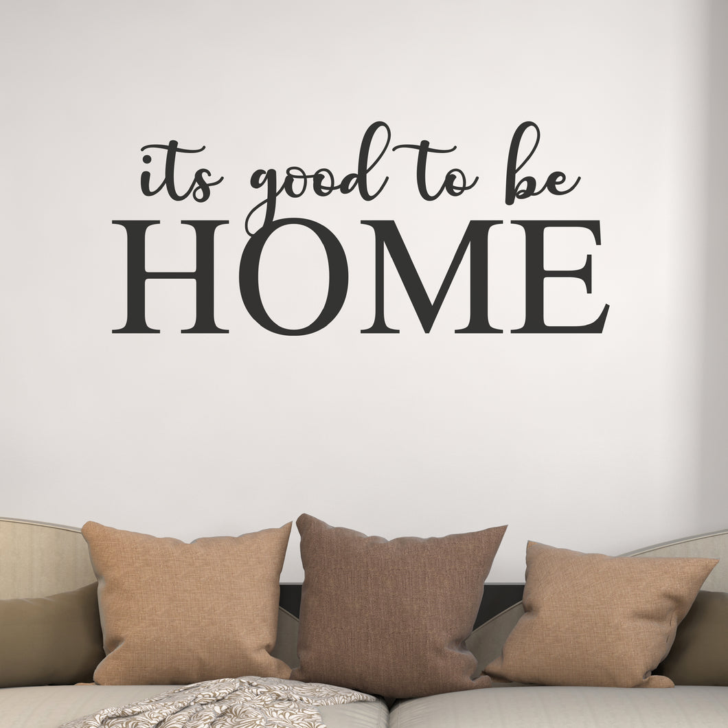 Its good to be Home Wall Decals