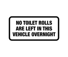 Load image into Gallery viewer, No toilet rolls are left in this vehicle Decal