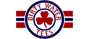 Dirty Water Tees