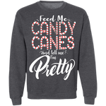 Feed Me Candy Canes And Tell Me I'm Pretty Ugly Christmas Crewneck Sweatshirt