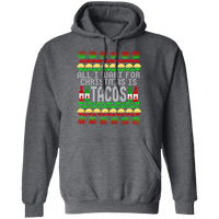 All I Want For Christmas Is Tacos Ugly Christmas Pullover Hoodie