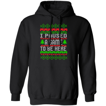 I Paused A Game To Be Here Ugly Christmas Pullover Hoodie