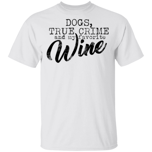 Dogs, True Crime and my Favorite Can of Wine T-Shirt