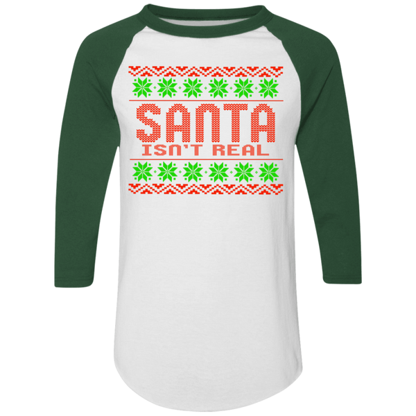 Santa Isn't Real Ugly Christmas Baseball Raglan T-Shirt