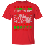 This Is My Ugly Christmas Sweater Ugly Christmas T-Shirt