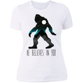 Women's Bigfoot Sasquatch He Believes in You Funny T-Shirt