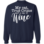 My Cat, True Crime and a Can of Wine Crewneck Sweatshirt