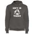 Don't Be Trashy Recycle Conservation Pullover Hoodie