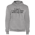 I can't. I have a date with my cat. Pullover Hoodie