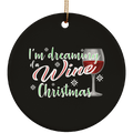 I'm Dreaming of a Wine Christmas Ugly Christmas Ceramic Ornament